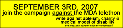 september 3rd 2007 join the campaign against the mda telethon write against ableism charity and the medical model of disability